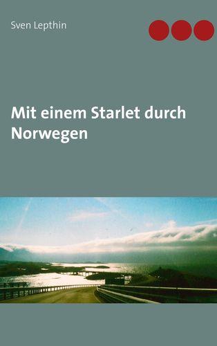 Mit einem Starlet durch Norwegen