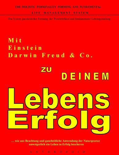 Mit Einstein, Darwin, Freud & Co. zu Deinem LebensErfolg