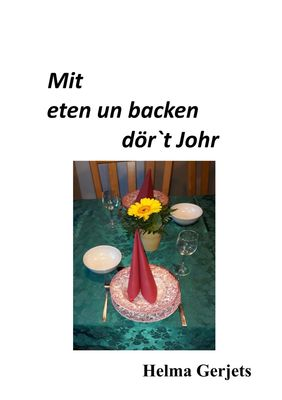 Mit eten un backen dör´t Johr