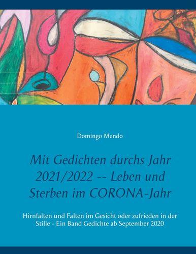 Mit Gedichten durchs Jahr 2021/2022 -- Leben und Sterben im CORONA-Jahr