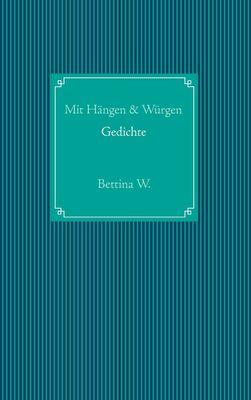 Mit Hängen & Würgen