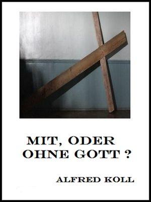 Mit, oder ohne Gott