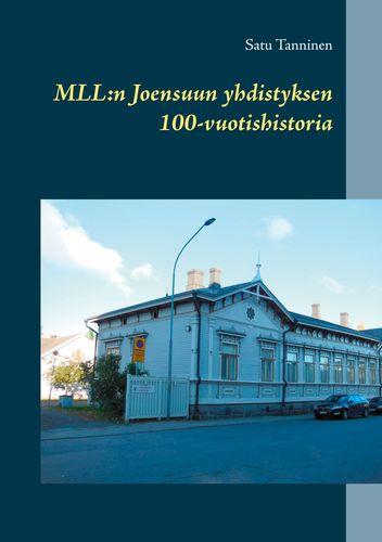 MLL: Joensuun yhdistyksen 100-vuotishistoria