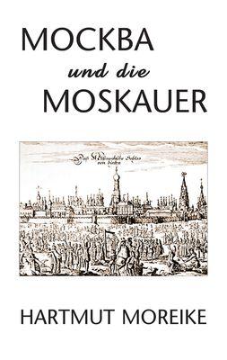Mockba und die Moskauer