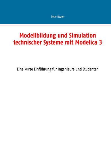 Modellbildung und Simulation technischer Systeme mit Modelica 3