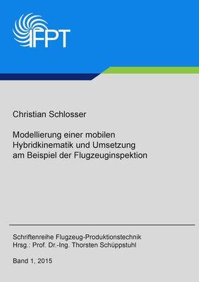 Modellierung einer mobilen Hybridkinematik und Umsetzung am Beispiel der Flugzeuginspektion