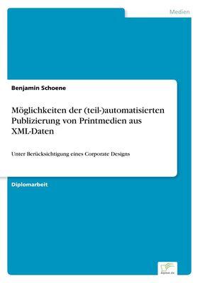 Möglichkeiten der (teil-)automatisierten Publizierung von Printmedien aus XML-Daten