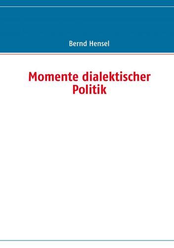 Momente dialektischer Politik