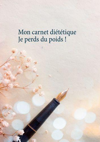 Mon carnet diététique : je perds du poids !