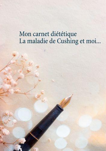 Mon carnet diététique : la maladie de Cushing et moi...