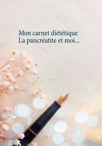 Mon carnet diététique : la pancréatite et moi...