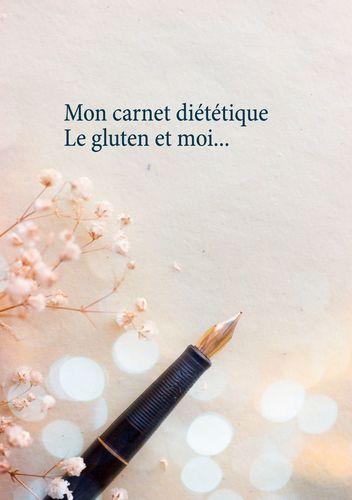 Mon carnet diététique : le gluten et moi...