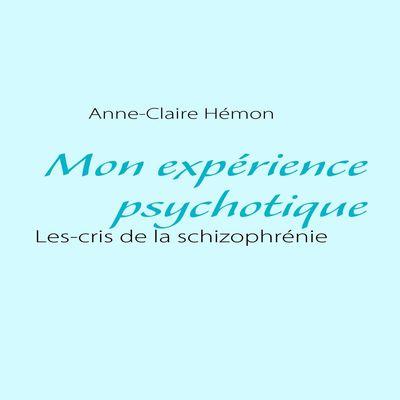 Mon expérience psychotique