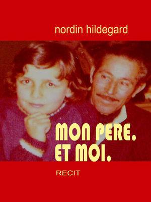 mon père. et moi.