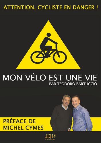 Mon vélo est une vie - Préfacé par Michel Cymes