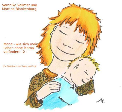 Mona - wie sich mein Leben ohne Mama verändert