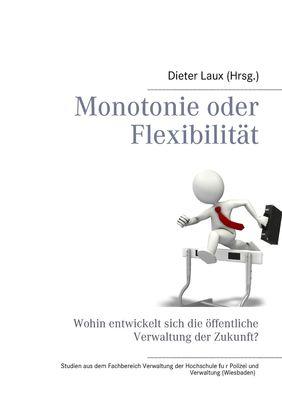 Monotonie oder Flexibilität