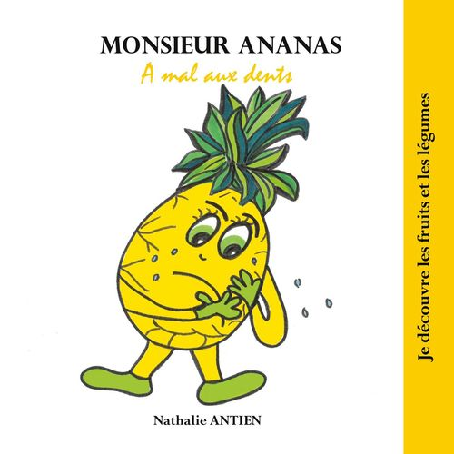 Monsieur Ananas a mal aux dents