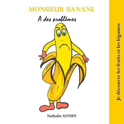 Monsieur Banane a des problèmes