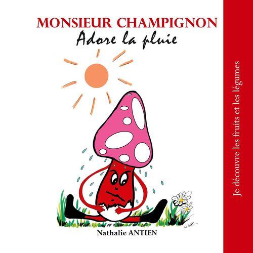 Monsieur Champignon adore la pluie