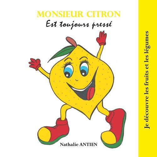 Monsieur Citron est toujours pressé