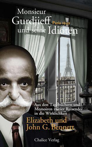 Monsieur Gurdjieff und seine Idioten - Paris 1949