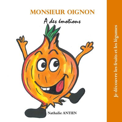 Monsieur Oignon a des émotions