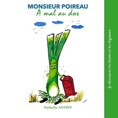 Monsieur Poireau a mal au dos