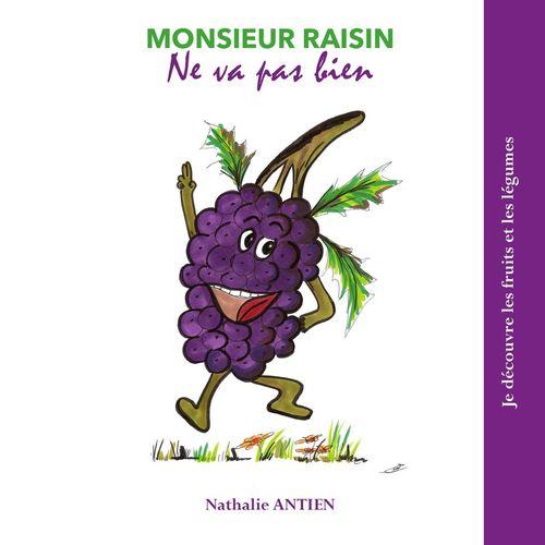 Monsieur Raisin ne va pas bien
