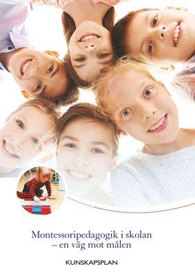 Montessoripedagogik i skolan - en väg mot målen