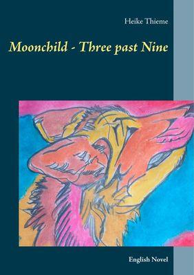 Moonchild - Three past Nine
