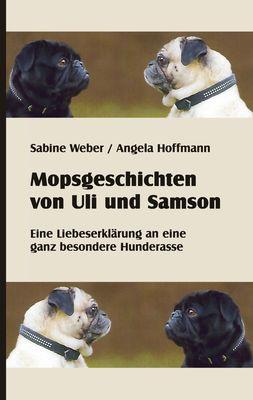 Mopsgeschichten von Uli und Samson
