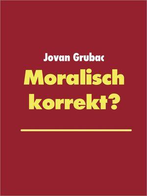 Moralisch korrekt?