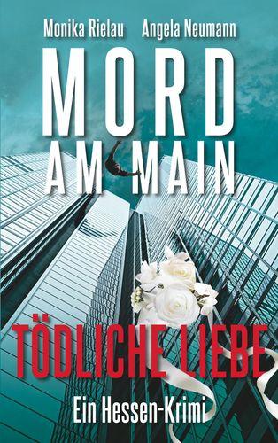 Mord am Main - Tödliche Liebe