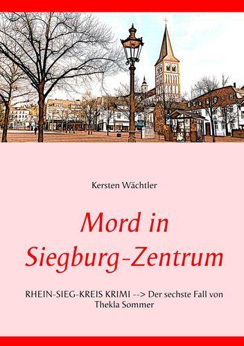 Mord in Siegburg-Zentrum