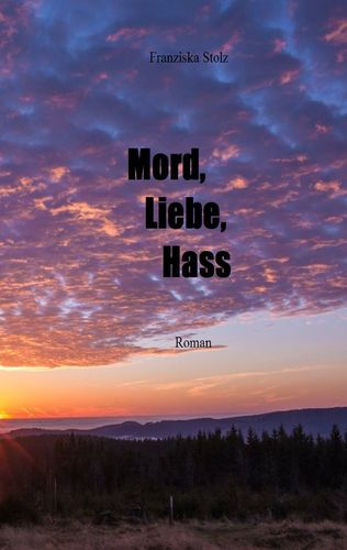 Mord, Liebe, Hass