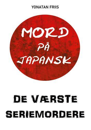 Mord på japansk: De værste seriemordere
