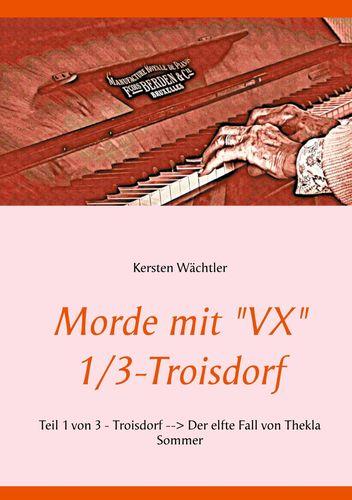 "Morde mit ""VX"" 1/3 - Troisdorf"