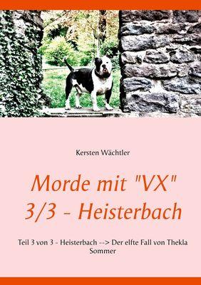 "Morde mit ""VX""   3/3 - Heisterbach"