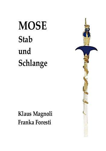 Mose - Stab und Schlange