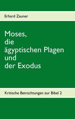 Moses, die ägyptischen Plagen und der Exodus