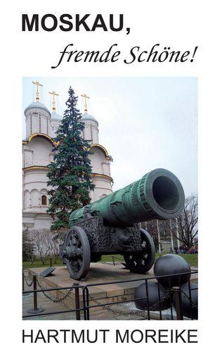Moskau, fremde Schöne!