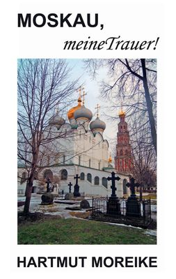 Moskau, meine Trauer!