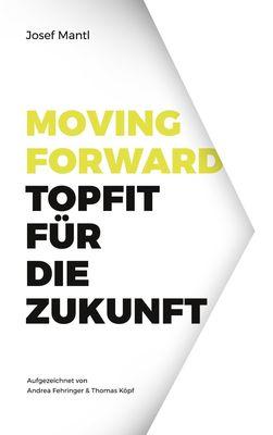 Moving Forward - Topfit für die Zukunft