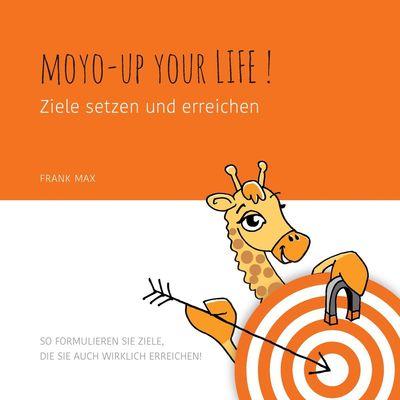 Moyo up your life! Ziele setzen und erreichen