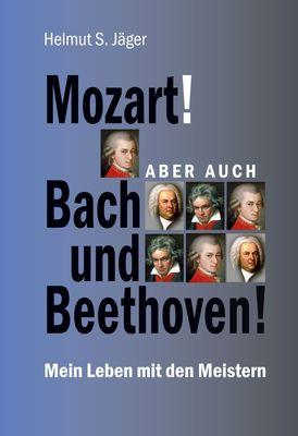Mozart! Aber auch Bach und Beethoven!
