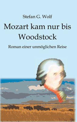 Mozart kam nur bis Woodstock