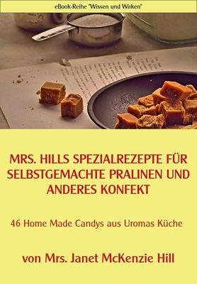 Mrs. Hills SpezialRezepte für selbstgemachte Pralinen und anderes Konfekt