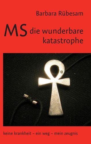 MS - die wunderbare Katastrophe