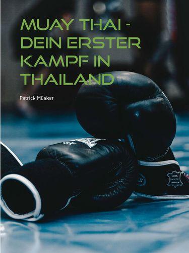 Muay Thai - Dein erster Kampf in Thailand